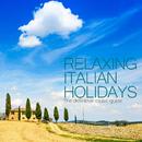 一人ゆったりイタリアへ旅したくなる音楽 - Relaxing Italian Holidays the Definitive Music Guide/V.A.