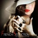 フランスの街、魅惑的なアコーディオンの響きに誘われて - French Seduction Music and Soundspheres from Paris/V.A.