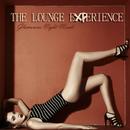 魅力的な大人ラウンジ空間へ踏み出す夜 - The Lounge Experience Glamorous Night Moods/V.A.