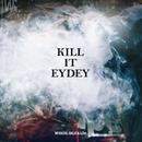 KILL IT EYDEY/MIYACHI, AKLO & kZm