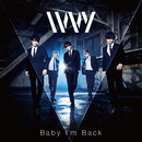 Baby I'm Back(Aタイプ)/IVVY