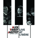 スタイリッシュなバーでカクテル煌く夜に - Alex tissot jazztet - live at l'ibere/Alex Tissot Jazztet