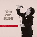 You can RUN!/バロン山崎