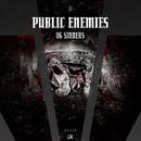 OG Sinners/Public Enemies