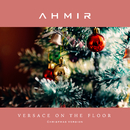 Versace on the Floor (Christmas Version)/Ahmir
