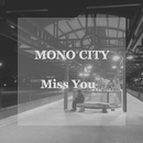 Miss You/MONO CITY