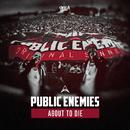 About to Die/Public Enemies ft. Szen
