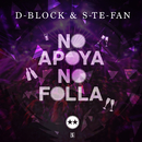 No Apoya No Folla/D-Block & S-te-Fan