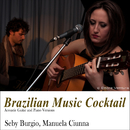浜風を感じながらゆったり聴きたい - Brazilian Music Cocktail Acoustic Guitar and Piano Versions/Seby Burgio, Manuela Ciunna