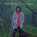 This is who I am/Tarantula