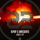 Living It Up/Alpha2 & Unresolved
