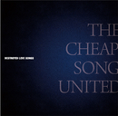 DESTROYED LOVE SONGS/THE CHEAP SONG UNITED