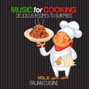 シェフもお客様も酔いしれる~イタリア料理編 - Music for Cooking, Delicious Recipes to Surprise Vol 6 - Italian Cuisine/V.A.