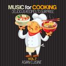 シェフもお客様も酔いしれる~アジア料理編 - Music for Cooking, Delicious Recipes to Surprise Vol 7 - Asian Cuisine/V.A.