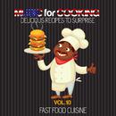 シェフもお客様も酔いしれる~ファストフード編 - Music for Cooking, Delicious Recipes to Surprise Vol 10 - Fast Food Cuisine/V.A.