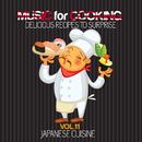 シェフもお客様も酔いしれる~日本料理編 - Music for Cooking, Delicious Recipes to Surprise Vol 11 - Japanese Cuisine/V.A.
