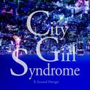 City Girl Syndrome/R Sound Design