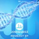 Remeant EP/Josh & Wesz