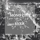 EVER/MONO CITY