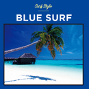 SURF STYLE -BLUE-/SURF STYLE SOUNDS