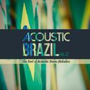 風爽やかなカフェテラスでアイスコーヒーと共に - Acoustic Brazil Vol. 2 the Best of Acoustic Bossa Melodies/V.A.