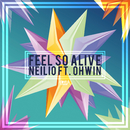 Feel So Alive/Neilio ft. Ohwin
