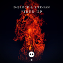 Fired Up/D-Block & S-te-Fan