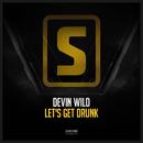 Let's Get Drunk/Devin Wild