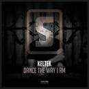 Dance The Way I Am/KELTEK