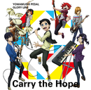 Carry the Hope/THE HIGH CADENCE(小野田坂道/今泉俊輔/鳴子章吉/手嶋純太/青八木 一/鏑木一差)
