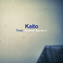 Trust Another Stories 2/Kaito