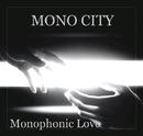 Monophonic Love/MONO CITY