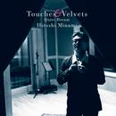 Touches & Velvets/Hiroshi Minami