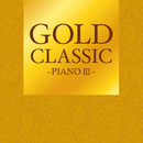 GOLD CLASSIC~PIANO III~/Relaxing Sounds Productions