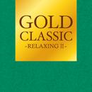 GOLD CLASSIC~RELAXING II~/Relaxing Sounds Productions