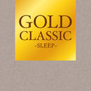 GOLD CLASSIC~SLEEP~/Relaxing Sounds Productions
