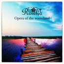 Opera of the wasteland/Roselia