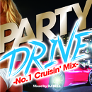 PARTY DRIVE -No.1 Cruisin' Mix-/Astonish Project