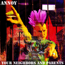 Annoy Your Neighbors and Parents/Various Artists