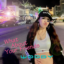 What About Your Friends/WODDYFUNK