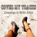 Cover My Tracks (Coversongs by Nordic Artists)/Various Artists