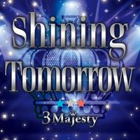 Shining Tomorrow/3 Majesty