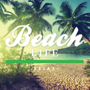 BEACH LIFE -relax-/Relaxing Sounds Productions