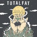 Seeds of Awakening/TOTALFAT