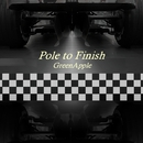 Pole to Finish/GreenApple
