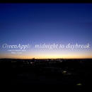 midnight to daybreak/GreenApple