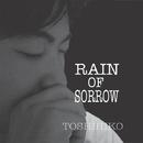 RAIN OF SORROW/TOSHIHIKO