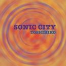 SONIC CITY/TOSHIHIKO