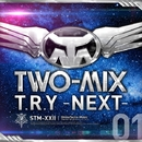 T.R.Y~NEXT~/TWO-MIX