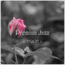 Premium Jazz ☆TARGET☆/Grace of The Earth